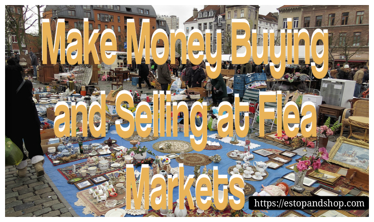 Make Money Buying and Selling at Flea Markets